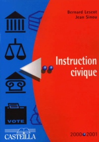 Bernard Lescot et Jean Sinou - Instruction civique 2000.