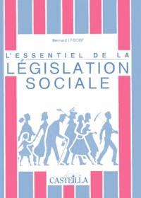 Bernard Lescot - L'essentiel de la législation sociale - Lycées professionnels, centres de formation d'apprentis, préparation au CAP.