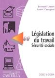 Bernard Lescot et André Cavagnol - Législation du travail Sécurité sociale 2003-2004.