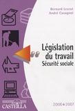 Bernard Lescot et André Cavagnol - Législation du travail Sécurité sociale 2006-2007.