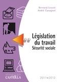 Bernard Lescot et André Cavagnol - Législation du travail Sécurité sociale 2011-2012.