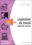 Bernard Lescot et André Cavagnol - Législation du travail Sécurité sociale - Edition 2005-2006.