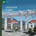Bernard Leveneur - Changer d'air ! - Une histoire photographique des Hauts de la Réunion.