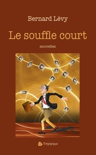 Bernard Levy - Le souffle court.