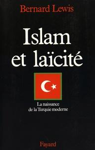 Bernard Lewis - Islam et laïcité - La naissance de la Turquie moderne.