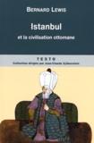 Bernard Lewis - Istanbul et la civilisation ottomane.