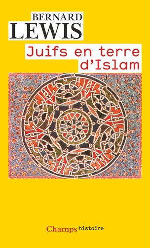 Bernard Lewis - Juifs en terre d'islam.