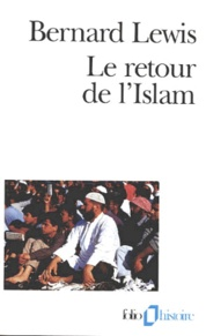 Bernard Lewis - Le retour de l'islam - Essais.