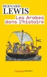 Bernard Lewis - Les Arabes dans l'histoire.