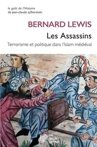 Bernard Lewis - Les Assassins - Terrorisme et politique dans l'Islam médieval.