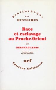 Bernard Lewis - Race et esclavage au Proche-Orient.