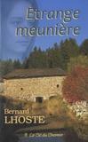 Bernard Lhoste - Etrange meunière.