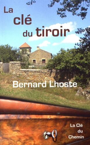 Bernard Lhoste - La clé du tiroir Tome 1 : .