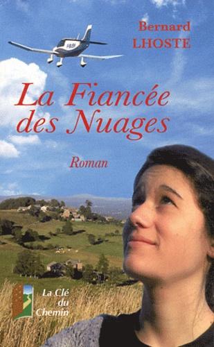 Bernard Lhoste - La fiancée des nuages.