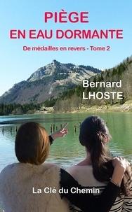 Bernard Lhoste - Piège en eau dormante.