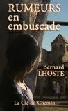Bernard Lhoste - Rumeurs en embuscade.