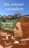 Bernard Lhoste - Un amour casadéen.