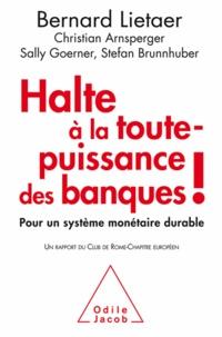 Bernard Lietaer - Halte à la toute-puissance des banques ! - Pour un système monétaire durable.
