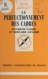 Bernard Liétard et Raymond Vatier - Le perfectionnement des cadres.