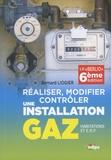 Bernard Liogier - Réaliser, modifier, contrôler une installation gaz (habitations et ERP).
