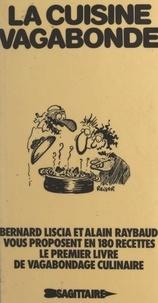 Bernard Liscia et Alain Raybaud - La cuisine vagabonde.