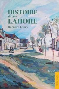 Bernard Lobry - Histoire de voir Lahore.