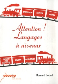 Bernard Loesel - Attention ! Langages à niveaux. 1 Cédérom