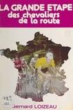 Bernard Loizeau - La grande étape des chevaliers de la route.
