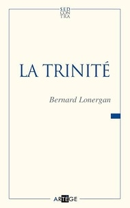 Bernard Lonergan - La Trinité.