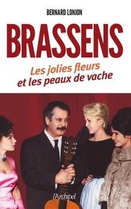 Bernard Lonjon - Brassens, les jolies fleurs et les peaux de vache.