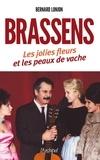 Bernard Lonjon - Georges Brassens - Les jolies fleurs et les peaux de vache.