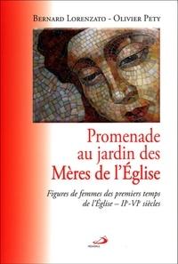 Bernard Lorenzato et Olivier Pety - Promenade au jardin des Mères de l'Eglise - Figures de femmes des premiers temps de l'Eglise - IIe-VIe siècles.