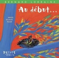 Bernard Lorraine et Chloé Fraser - Au début....