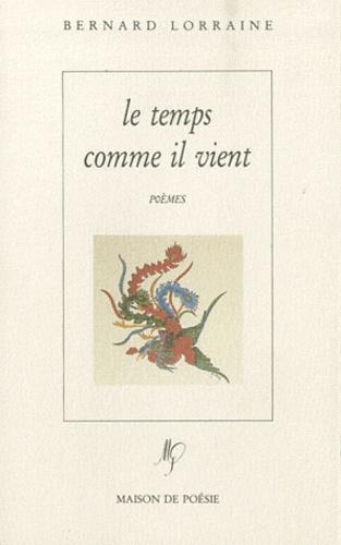 Bernard Lorraine - Le temps comme il vient.