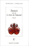 Bernard Lorraine - Stances suivi de Le livre de l'identité.