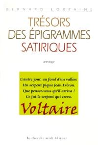 Bernard Lorraine - Trésors des épigrammes satiriques - Anthologie.