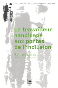 Le travailleur handicapé aux portes de l'inclusion - Bernard Lucas   Showmesound.org