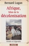 Bernard Lugan - Afrique, bilan de la décolonisation.