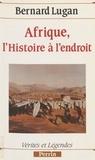 Bernard Lugan - Afrique, l'histoire à l'endroit.