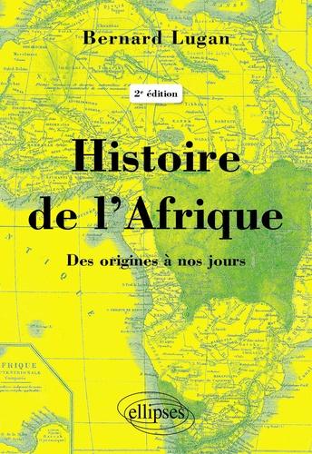Histoire de l'Afrique. Des origines à nos jours 2e édition