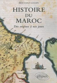 Bernard Lugan - Histoire du Maroc - Des origines à nos jours.
