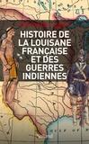 Bernard Lugan - Histoire militaire de la Louisiane française et des guerres indiennes - 1682-1804.