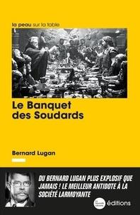 Bernard Lugan - Le Banquet des Soudards.