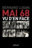 Bernard Lugan - Mai 68 vu d'en face - Les vrais rebelles n'étaient pas ceux qu'on croit....