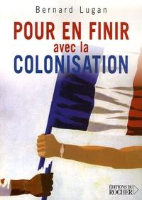 Bernard Lugan - Pour en finir avec la colonisation - (L'Europe et l'Afrique XVe-XXe siècle).