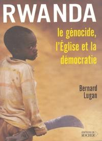 Bernard Lugan - Rwanda : Le génocide, l'Eglise et la démocratie - Le génocide, l'Eglise et la démocratie.