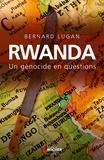 Bernard Lugan - Rwanda : un génocide en questions.