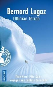Bernard Lugaz - Ultimae Terrae.