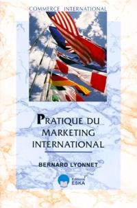 Bernard Lyonnet - Pratique du marketing international.