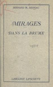 Bernard M. Souriau - Mirages dans la brume.